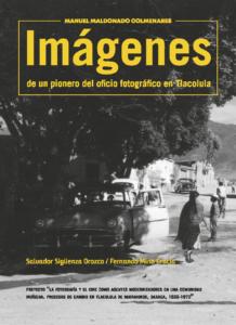 Imágenes de un pionero del oficio fotográfico en Tlacolula